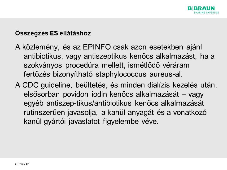sl | Page Összegzés ES ellátáshoz A közlemény, és az EPINFO csak azon esetekben ajánl antibiotikus, vagy antiszeptikus kenőcs alkalmazást, ha a szokvá