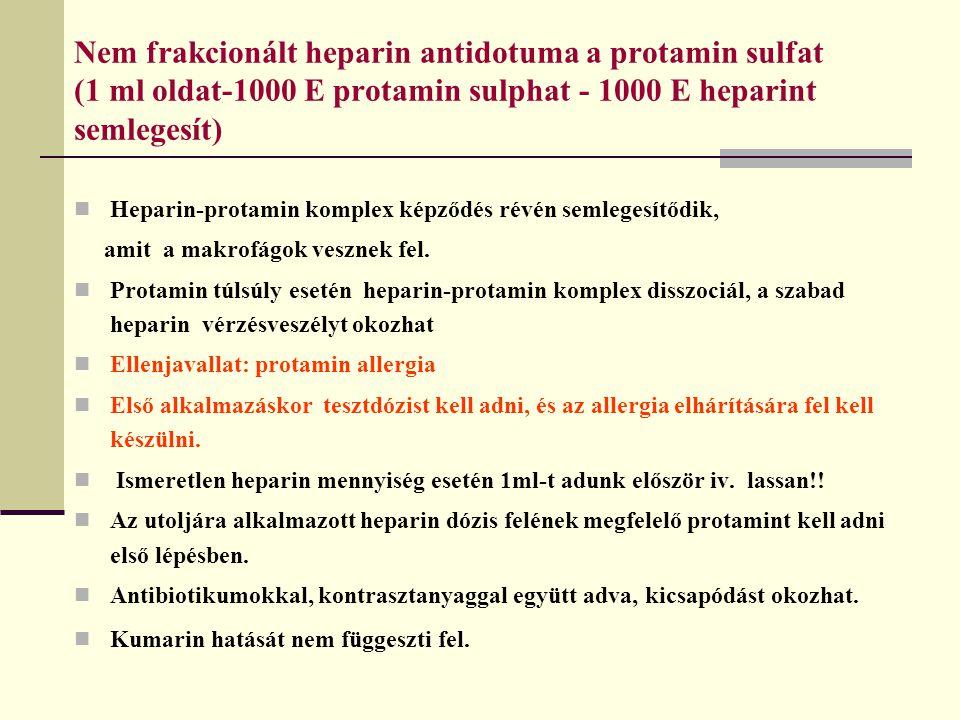 Nem frakcionált heparin antidotuma a protamin sulfat (1 ml oldat-1000 E protamin sulphat - 1000 E heparint semlegesít) Heparin-protamin komplex képződ