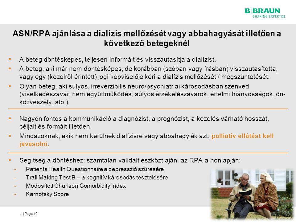 sl | Page ASN/RPA ajánlása a dialízis mellőzését vagy abbahagyását illetően a következő betegeknél  A beteg döntésképes, teljesen informált és vissza