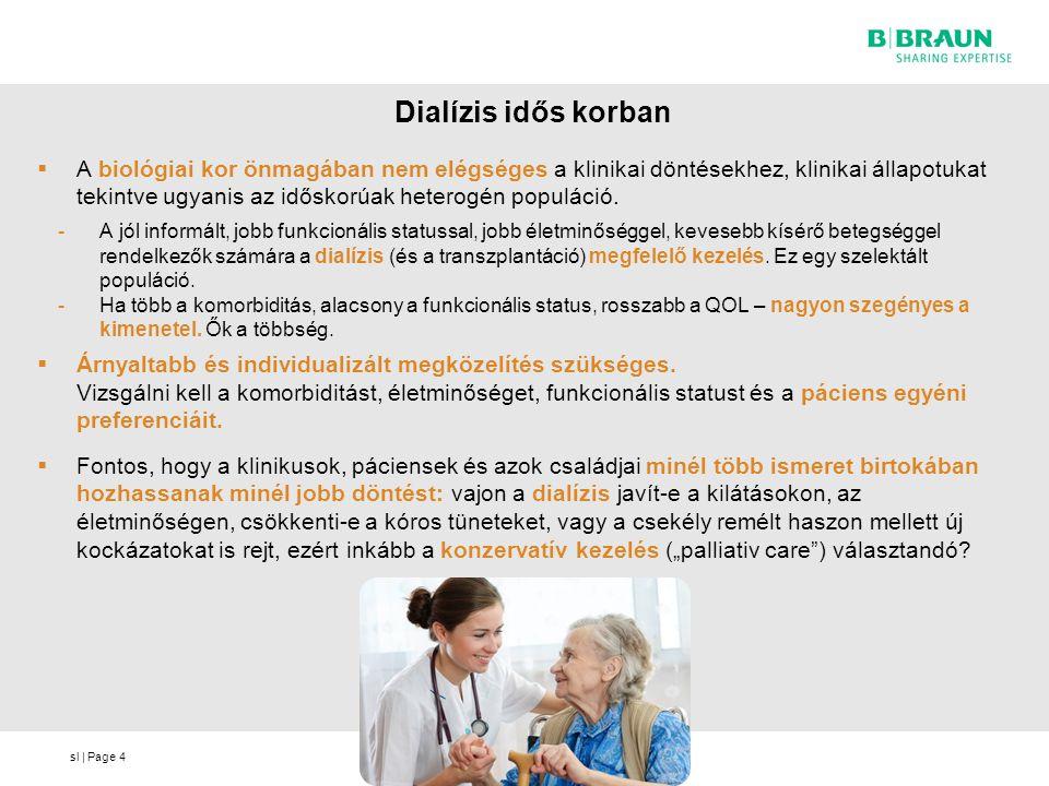 sl | Page Dialízis idős korban  A biológiai kor önmagában nem elégséges a klinikai döntésekhez, klinikai állapotukat tekintve ugyanis az időskorúak h