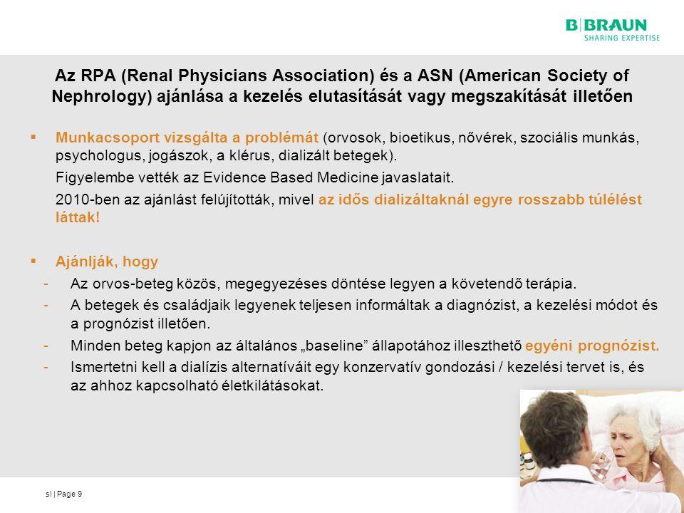 sl | Page Az RPA (Renal Physicians Association) és a ASN (American Society of Nephrology) ajánlása a kezelés elutasítását vagy megszakítását illetően