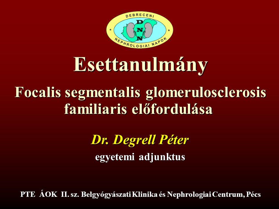 Dr.Degrell Péter egyetemi adjunktus PTE ÁOK II. sz.