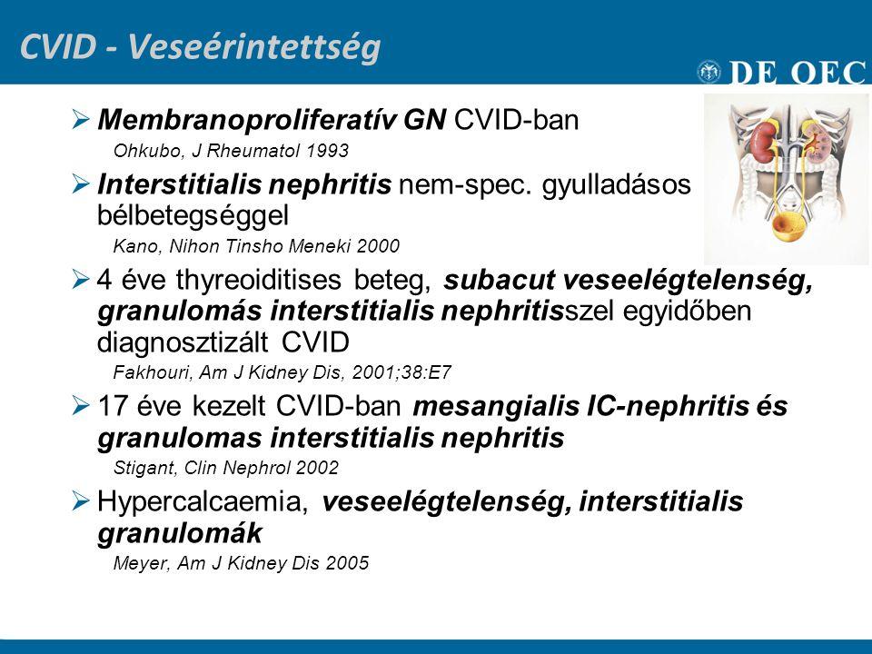 CVID - Veseérintettség  Membranoproliferatív GN CVID-ban Ohkubo, J Rheumatol 1993  Interstitialis nephritis nem-spec. gyulladásos bélbetegséggel Kan