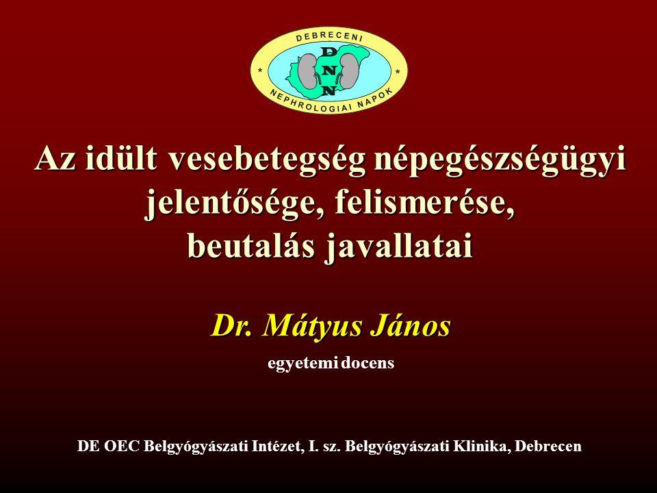 Idült vesebetegség jelentős népegészségügyi probléma Gyakori: lakosság 10-15%-át érinti –nagyrészt aluldiagnosztizált –bár többsége laboratóriumban diagnosztizálható Súlyos következményekkel jár –végstádiumú VE-hez –cardiovascularis betegségekhez –korai halálhoz vezet A CKD-t szűrni kell, a kiszűrteket ellátni Mo: 1-1,5 millió beteget 200 nephrológus nem győzi.