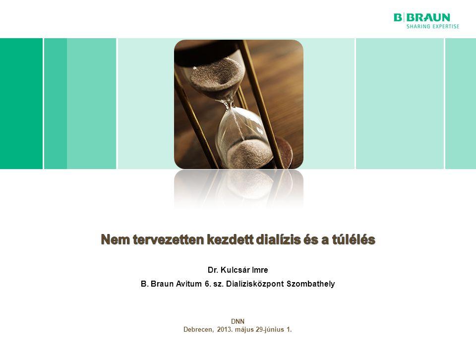 B. Braun cégprezentáció | Page Dr. Kulcsár Imre B. Braun Avitum 6. sz. Dialízisközpont Szombathely DNN Debrecen, 2013. május 29-június 1.