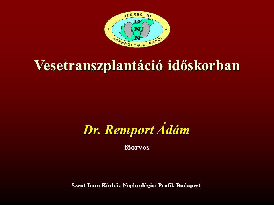 Az ET senior Program eredményei (1999-2004) Frei U et al, Am J Transplant 2008; 8: 50-57 Miért előnyös az ESP .