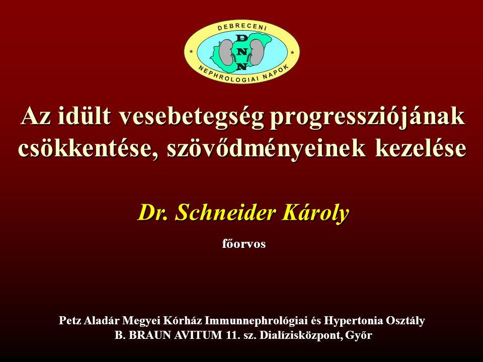 Az idült vesebetegség progressziójának csökkentése, szövődményeinek kezelése Petz Aladár Megyei Kórház Immunnephrológiai és Hypertonia Osztály,Győr B.