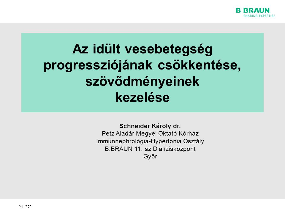 sl | Page Az idült vesebetegség progressziójának csökkentése, szövődményeinek kezelése Schneider Károly dr.