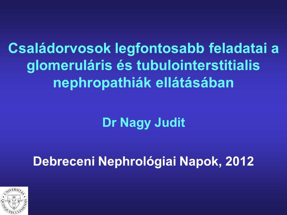 KLINIKAI KÉP gyakran tünetmentes ritkán: vesekólikák (papilla necrosis miatt) később: hypertonia végül: lassan kialakuló chronicus veseelégtelenség acceleralt atherosclerosis húgyúti malignus tumorok