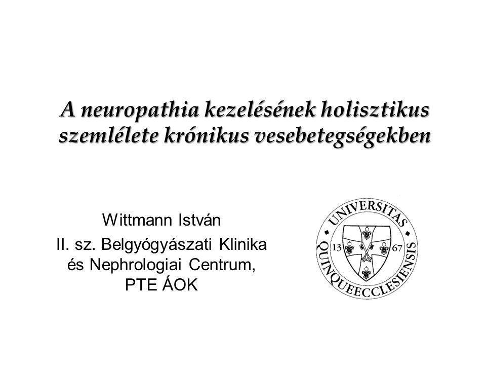 Neuropathia kezelés Megelőzés: –CKD nem-specifikus kezelése Vesepótló kezelés –HD elkezdése javít(hat)ja –HD hatékonysága, high flux kezelés –Hemodiafiltráció.