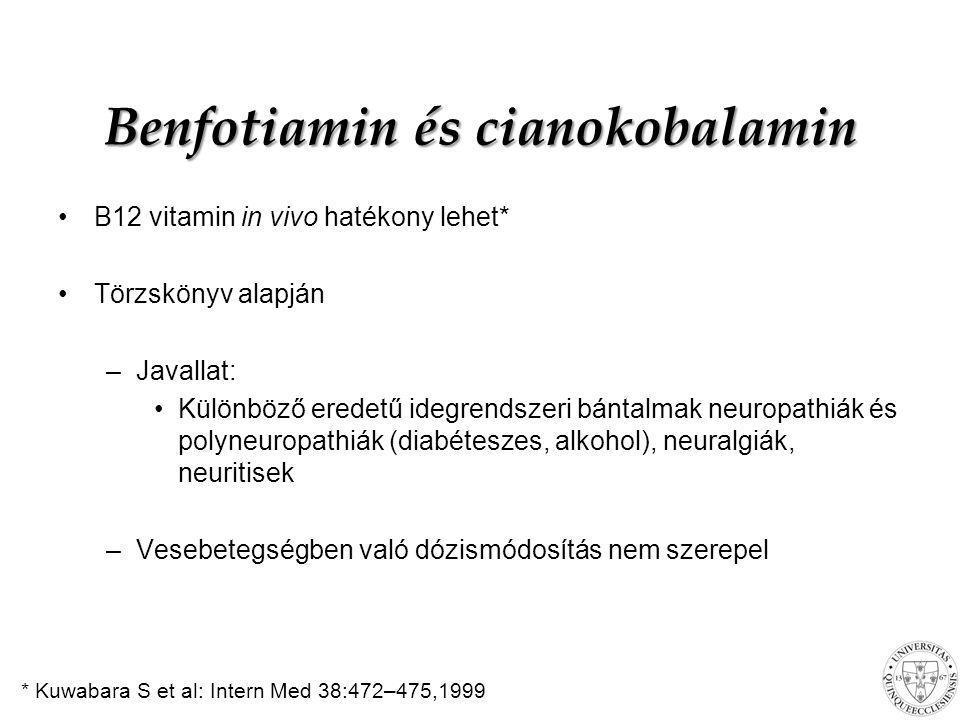 Benfotiamin és cianokobalamin B12 vitamin in vivo hatékony lehet* Törzskönyv alapján –Javallat: Különböző eredetű idegrendszeri bántalmak neuropathiák