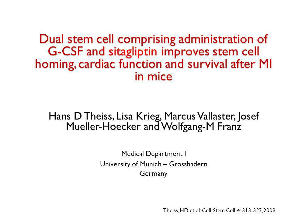 Theiss, HD et al: Cell Stem Cell 4: 313-323, 2009. Dual stem cell comprising administration of G-CSF and sitagliptin improves stem cell homing, cardia