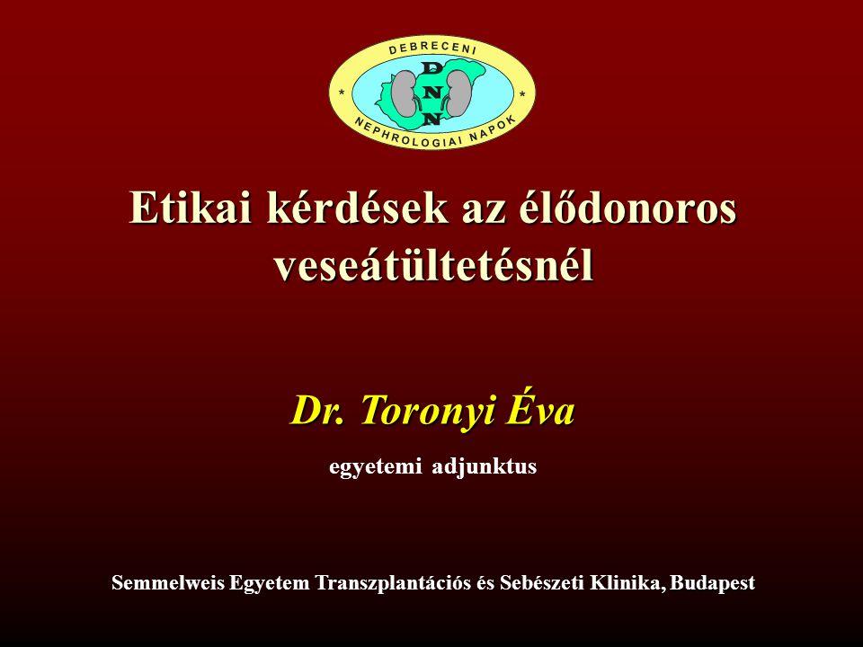 Etikai kérdések az élődonoros veseátültetésnél Dr.
