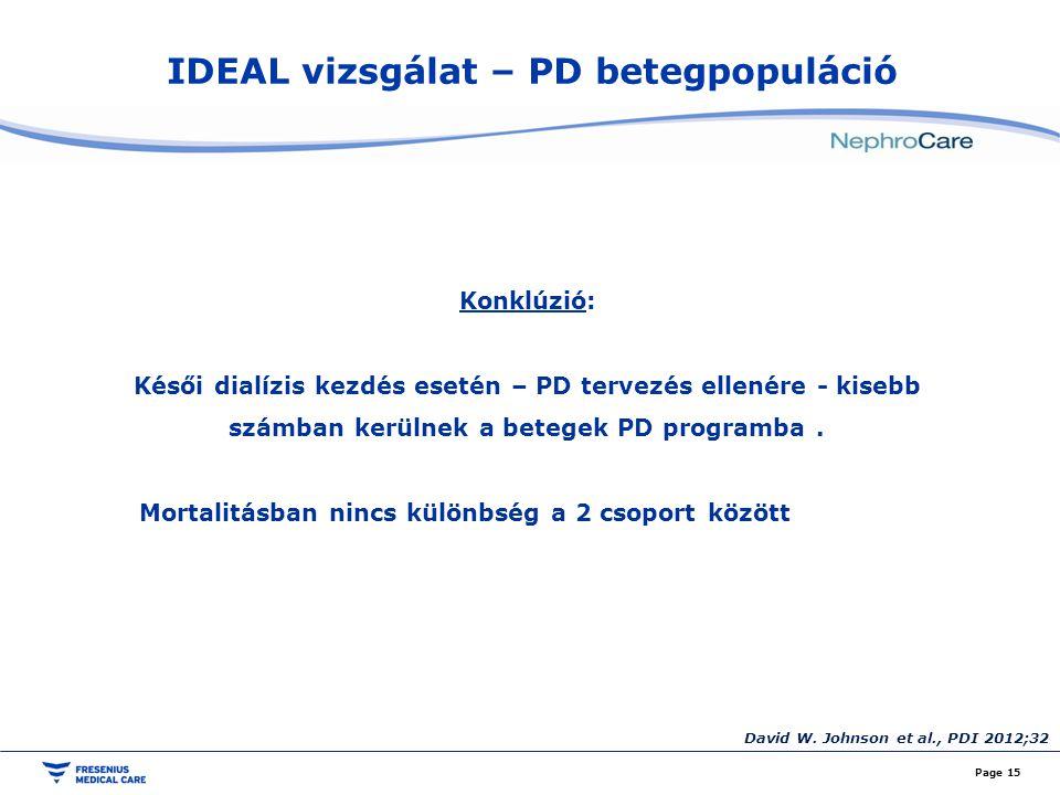 IDEAL vizsgálat – PD betegpopuláció Page 15 Konklúzió: Késői dialízis kezdés esetén – PD tervezés ellenére - kisebb számban kerülnek a betegek PD programba.