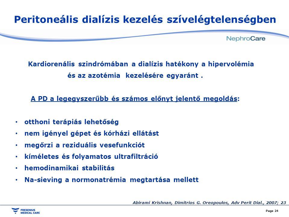 Peritoneális dialízis kezelés szívelégtelenségben Page 24 Abirami Krishnan, Dimitrios G. Oreopoulos, Adv Perit Dial., 2007; 23 Kardiorenális szindrómá