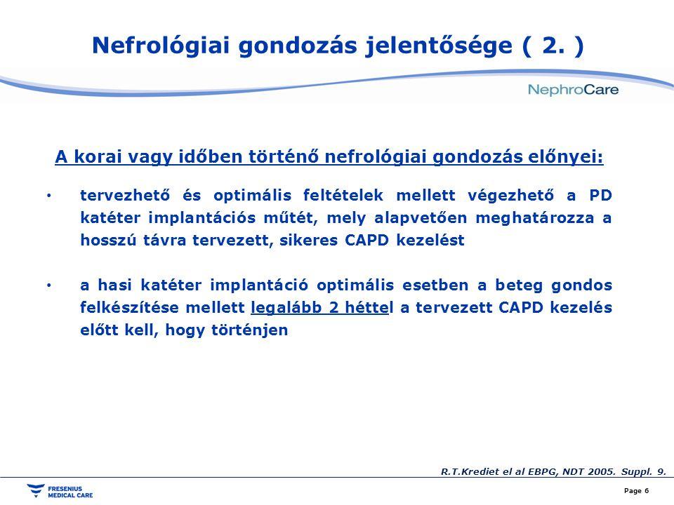 Nefrológiai gondozás jelentősége ( 2. ) Page 6 A korai vagy időben történő nefrológiai gondozás előnyei: tervezhető és optimális feltételek mellett vé
