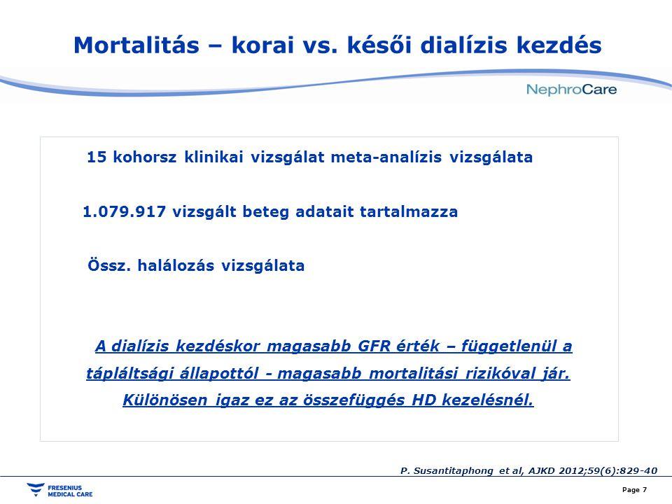 Mortalitás – korai vs. késői dialízis kezdés Page 7 15 kohorsz klinikai vizsgálat meta-analízis vizsgálata 1.079.917 vizsgált beteg adatait tartalmazz