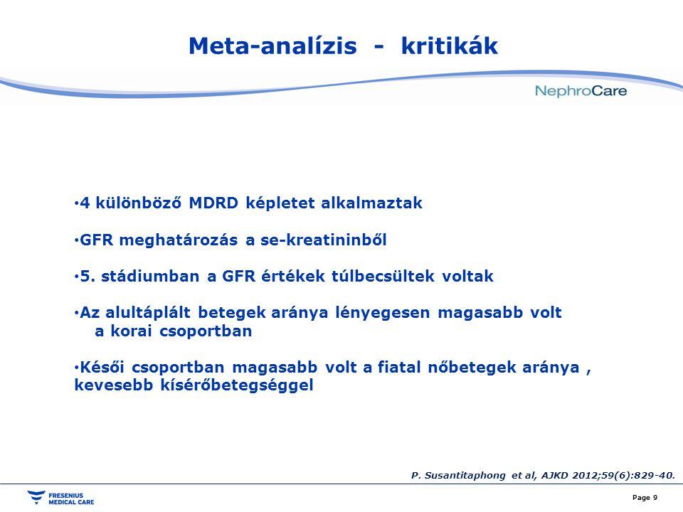 Meta-analízis - kritikák Page 9 P. Susantitaphong et al, AJKD 2012;59(6):829-40. 4 különböző MDRD képletet alkalmaztak GFR meghatározás a se-kreatinin