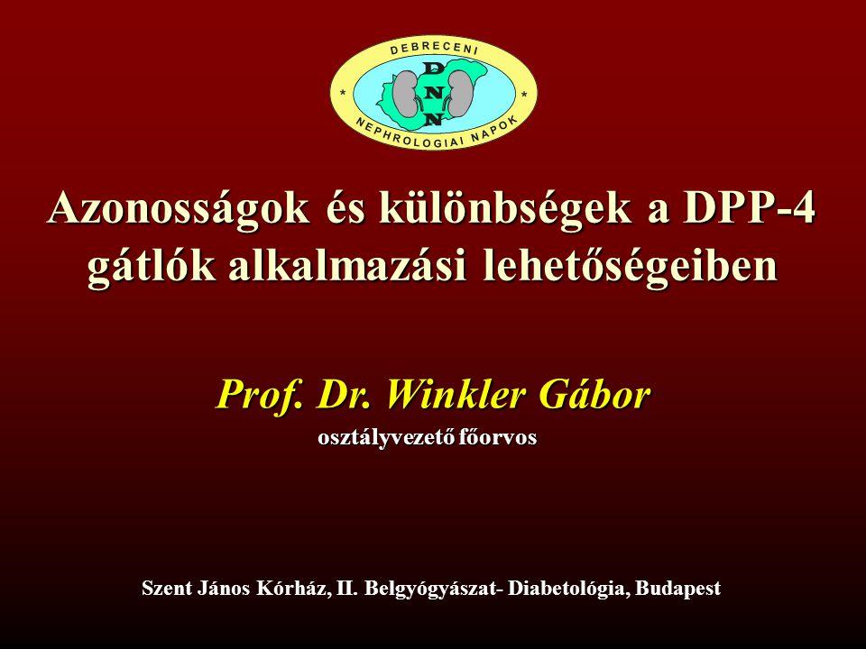 Azonosságok és különbségek a DPP-4 gátlók alkalmazási lehetőségeiben Prof. Dr. Winkler Gábor Szent János Kórház, II. Belgyógyászat- Diabetológia, Buda