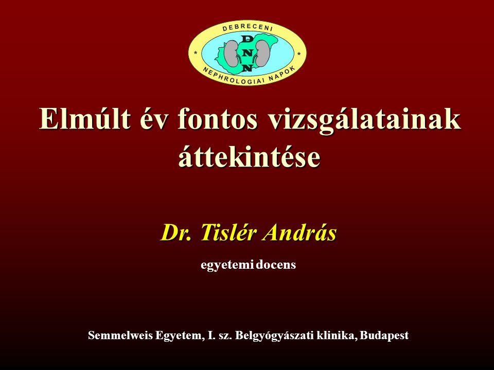 Elmúlt év fontos vizsgálatainak áttekintése Dr. Tislér András egyetemi docens Semmelweis Egyetem, I. sz. Belgyógyászati klinika, Budapest