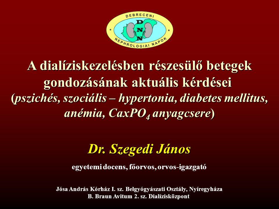 A dialíziskezelésben részesülő betegek gondozásának aktuális kérdései (pszichés, szociális – hypertonia, diabetes mellitus, anémia, CaxPO 4 anyagcsere