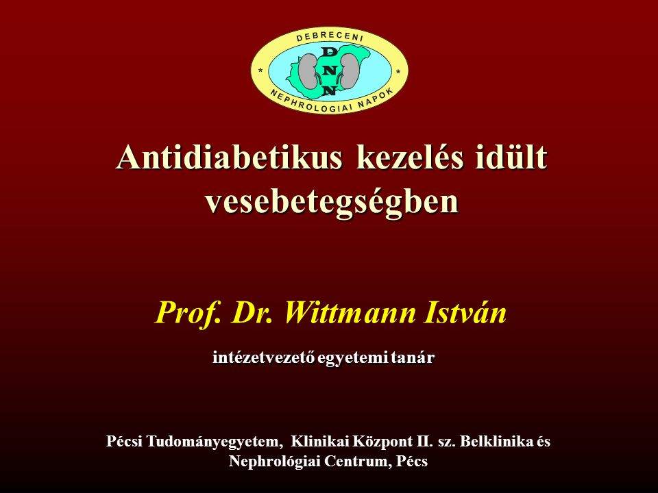 Antidiabetikus kezelés idült vesebetegségben Prof.