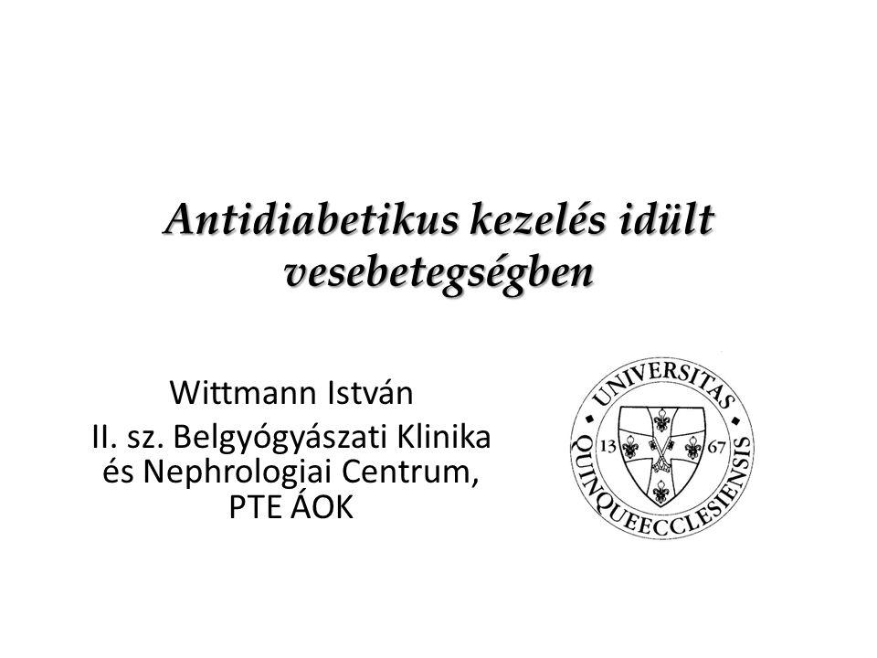 Antidiabetikus kezelés idült vesebetegségben Wittmann István II.