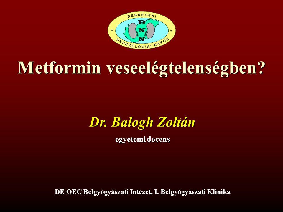 Metformin veseelégtelenségben.DE OEC Belgyógyászati Intézet, I.