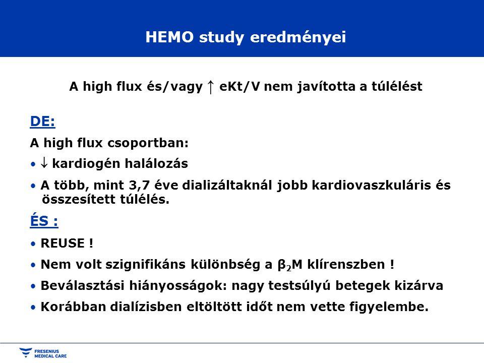 HEMO study eredményei A high flux és/vagy ↑ eKt/V nem javította a túlélést DE: A high flux csoportban:  kardiogén halálozás A több, mint 3,7 éve dial