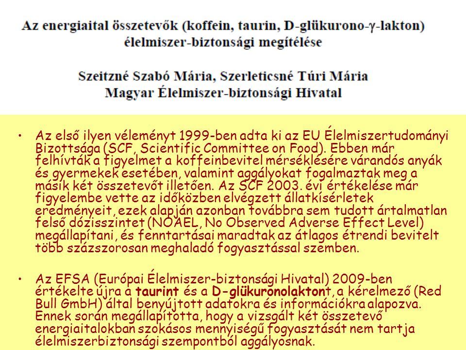 Az első ilyen véleményt 1999-ben adta ki az EU Élelmiszertudományi Bizottsága (SCF, Scientific Committee on Food). Ebben már felhívták a figyelmet a k