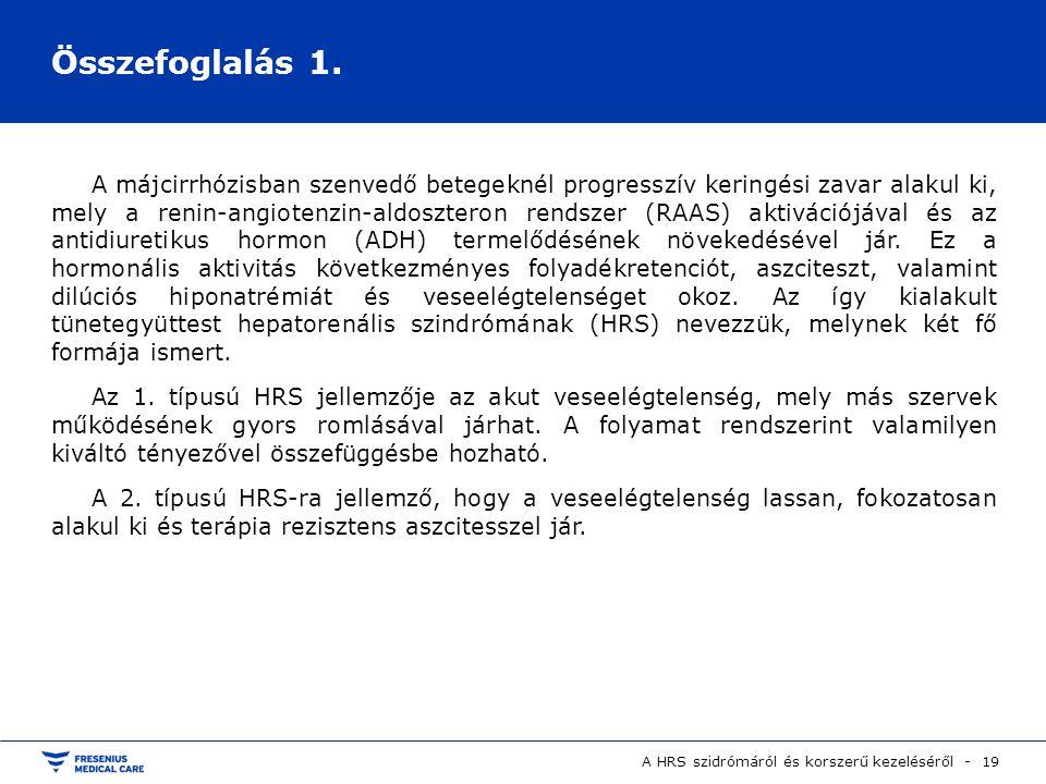 A HRS szidrómáról és korszerű kezeléséről - 19 Összefoglalás 1. A májcirrhózisban szenvedő betegeknél progresszív keringési zavar alakul ki, mely a re