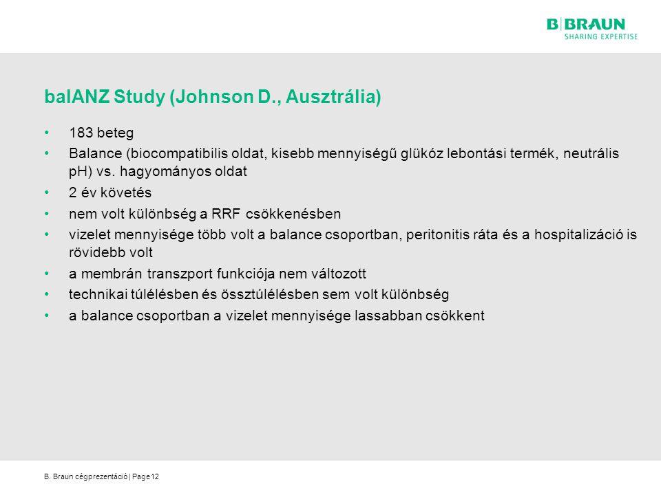 B. Braun cégprezentáció | Page12 balANZ Study (Johnson D., Ausztrália) 183 beteg Balance (biocompatibilis oldat, kisebb mennyiségű glükóz lebontási te