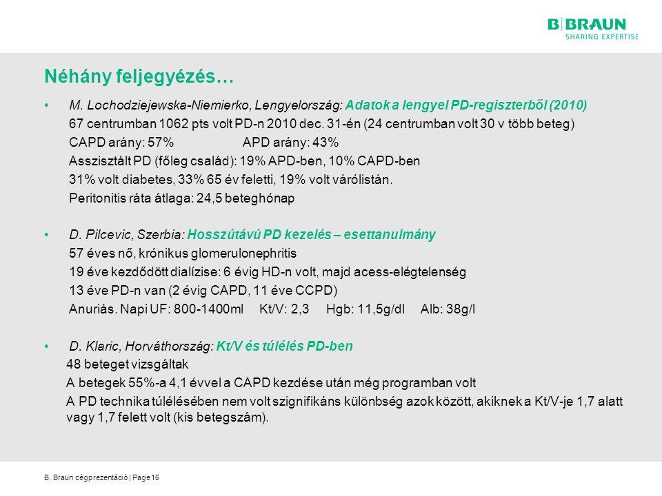 B. Braun cégprezentáció | Page16 M. Lochodziejewska-Niemierko, Lengyelország: Adatok a lengyel PD-regiszterből (2010) 67 centrumban 1062 pts volt PD-n
