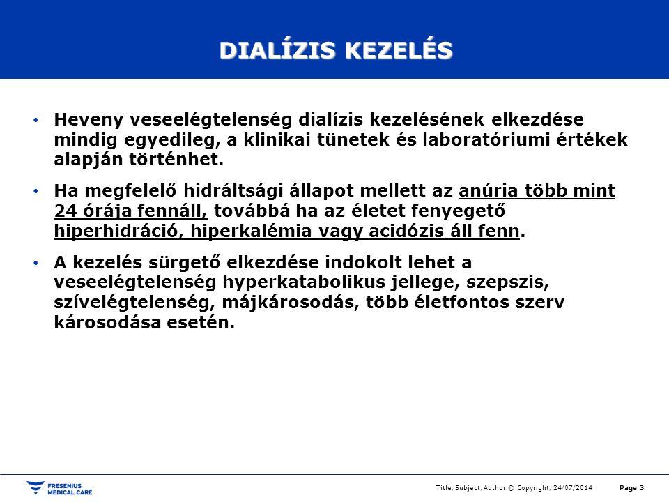 DIALÍZIS KEZELÉS Heveny veseelégtelenség dialízis kezelésének elkezdése mindig egyedileg, a klinikai tünetek és laboratóriumi értékek alapján történhe