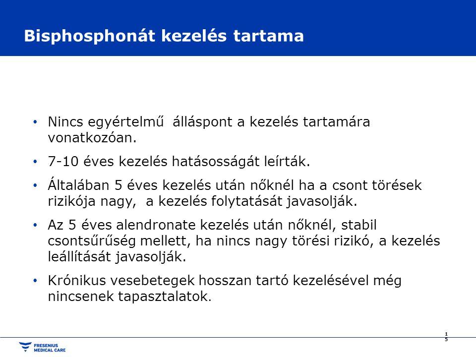 Bisphosphonát kezelés tartama Nincs egyértelmű álláspont a kezelés tartamára vonatkozóan.