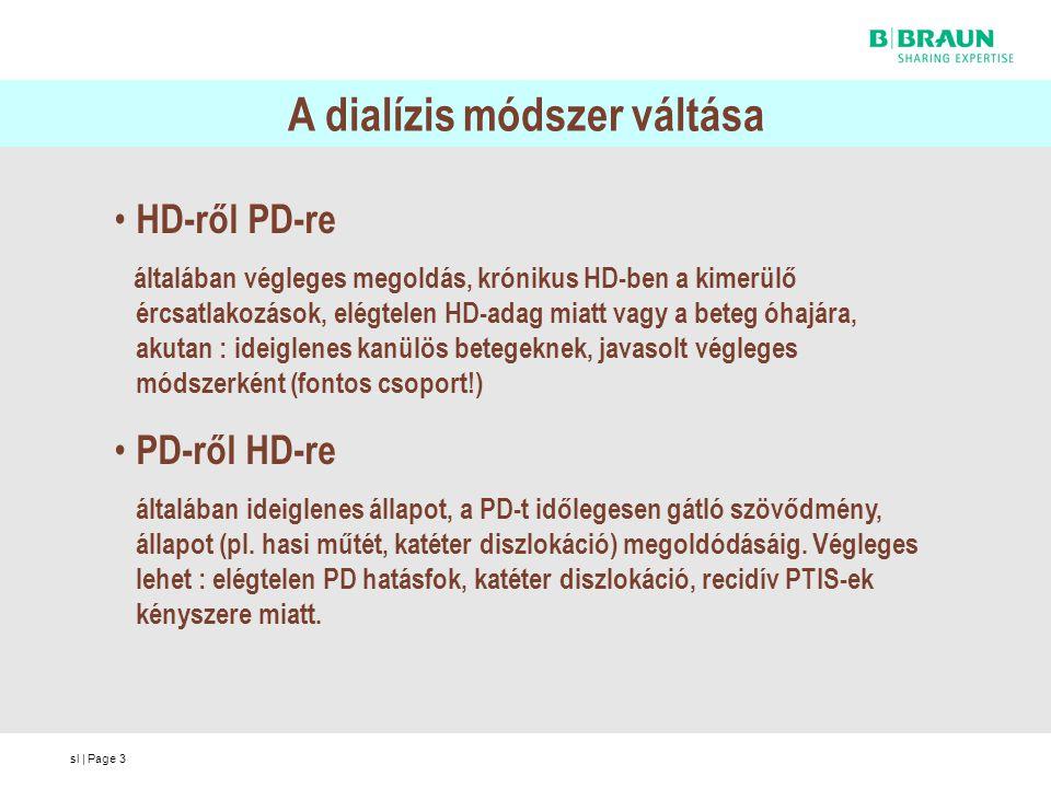 sl | Page4 Tervezett PD átállás a krónikus HD-ben nem kényszerből, hanem a PD előnyei miatt történik a beteg jól használható ércsatlakozással rendelkezik kérheti a beteg ( nekünk kell mérlegelni a lehetőséget) vagy kezdeményezheti a kezelő team ( nővér, orvos ) ekkor nekünk kell diplomatikusan indítani a meggyőzést van idő az előkészítésre, mérlegelésre a katéter implantáció módját, helyét, időpontját illetően a hozzátartozó(k) előkészítésére, edukációjára Környezettanulmány elvégzésére,az otthoni környezet kialakítására