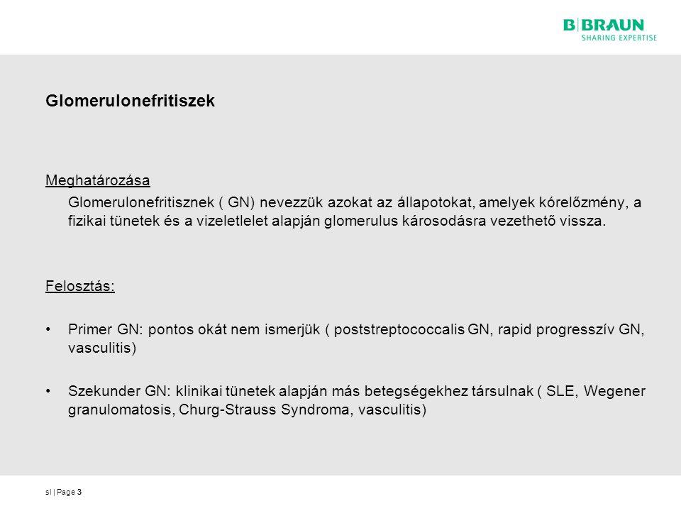 sl | Page3 Glomerulonefritiszek Meghatározása Glomerulonefritisznek ( GN) nevezzük azokat az állapotokat, amelyek kórelőzmény, a fizikai tünetek és a vizeletlelet alapján glomerulus károsodásra vezethető vissza.