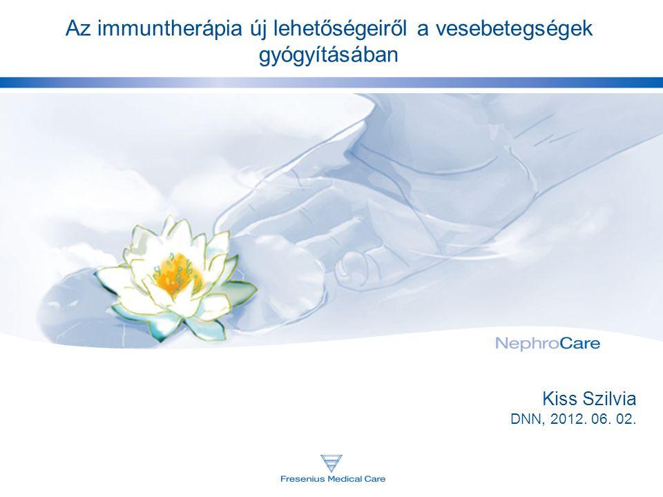 Az immuntherápia új lehetőségeiről a vesebetegségek gyógyításában Kiss Szilvia DNN, 2012. 06. 02.