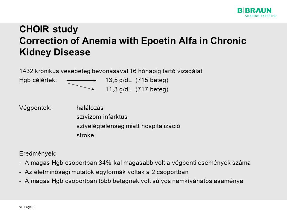 sl | Page6 CHOIR study Correction of Anemia with Epoetin Alfa in Chronic Kidney Disease 1432 krónikus vesebeteg bevonásával 16 hónapig tartó vizsgálat