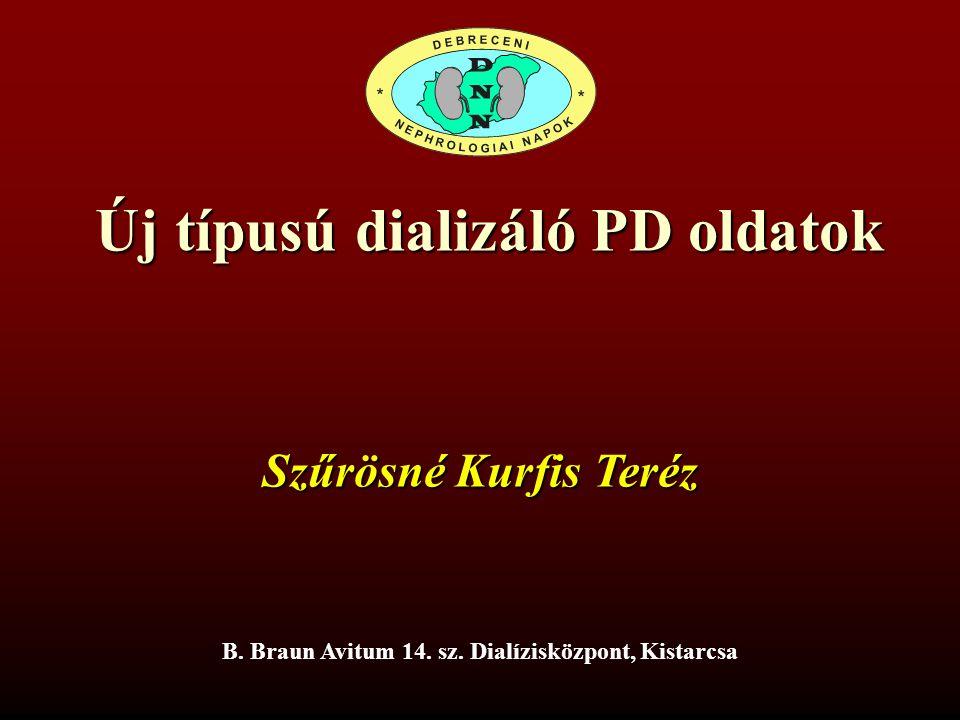 2 Új típusú dializáló PD oldatok Szűrösné Kurfis Teréz B.Braun 14sz. Dialízisközpont Kistarcsa