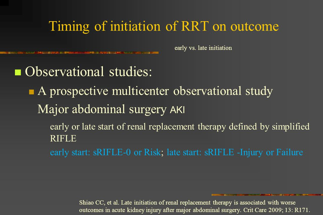 Observational studies: A prospective multicenter observational study Major abdominal surgery AKI early or late start of renal replacement therapy defi