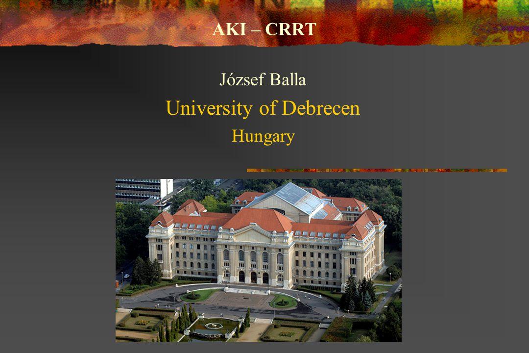 AKI – CRRT József Balla University of Debrecen Hungary