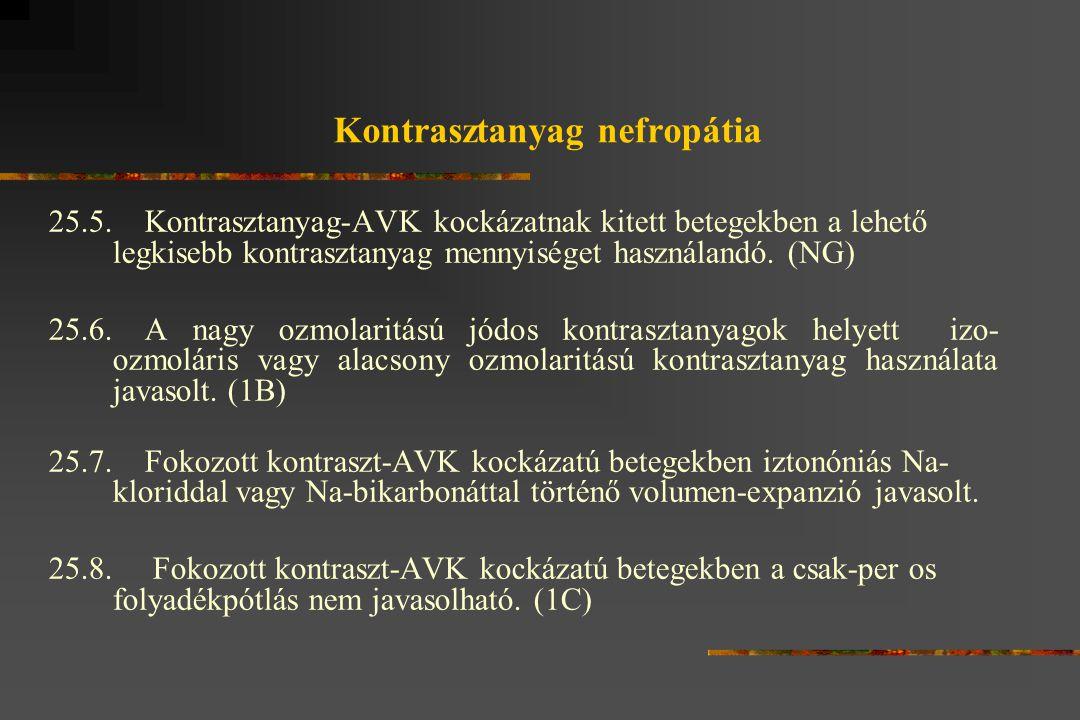 Kontrasztanyag nefropátia 25.5.Kontrasztanyag-AVK kockázatnak kitett betegekben a lehető legkisebb kontrasztanyag mennyiséget használandó.