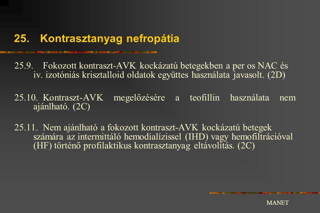 25.Kontrasztanyag nefropátia 25.9.Fokozott kontraszt-AVK kockázatú betegekben a per os NAC és iv.