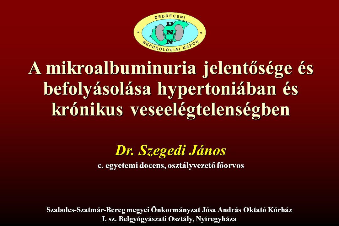 A microalbuminuria jelentősége és kezelése hypertoniában és krónikus veseelégtelenségben Dr.