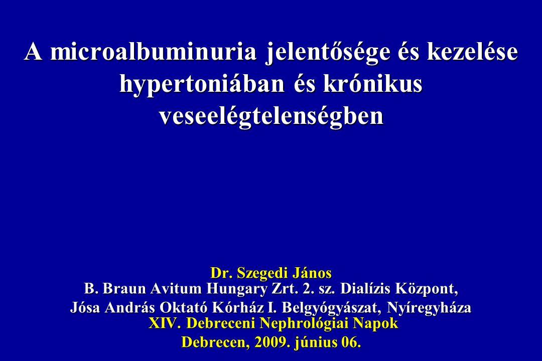 A microalbuminuria jelentősége  Összefügg a cardiovascularis és renalis események klasszikus rizikófaktoraival  azok jelzője (markere)  A fenti rizikófaktoroktól függetlenül előre jelzi a cardiovascularis és renalis eseményeket  önálló rizikófaktor  A krónikus vesekárosodás mellett a vascularis károsodás mértékét is jelzi, az endothel dysfunctio markere,  Az albuminuriát és cardiovascularis rizikót csökkentő terápia célértéke.