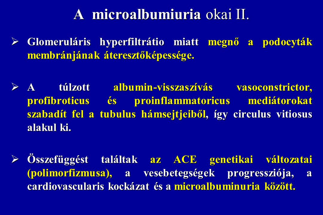 Individuals with history of cardiovascular disease or diabetes mellitus and at least one cardiovascular risk factor A microalbuminuria független kardiovaszkuláris rizikótényező Gerstein et al.