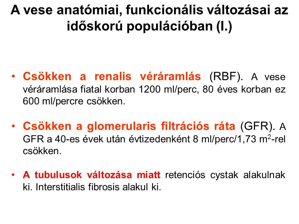 Csökken a renalis véráramlás (RBF). A vese véráramlása fiatal korban 1200 ml/perc, 80 éves korban ez 600 ml/percre csökken. Csökken a glomerularis fil