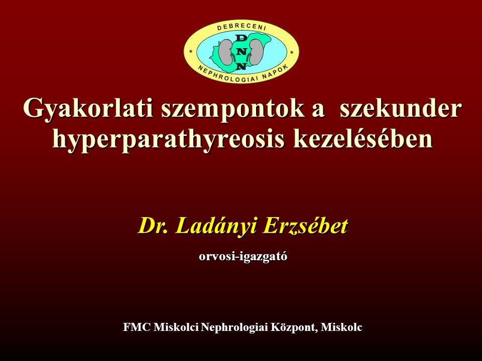 Gyakorlati szempontok a szekunder hyperparathyreosis kezelésében Dr.