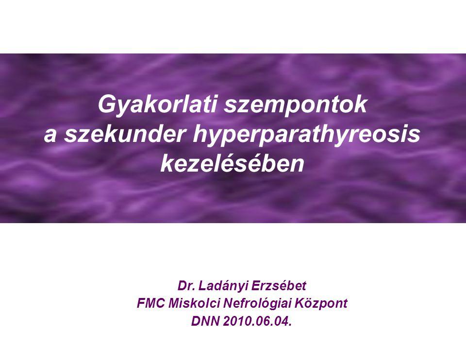 Szekunder hyperparathyreosis kezelése SHPT P kötők D vitaminok Calcimimetikum Műtét OPTIMALIZÁLÁS KDOQI CÉLÉRTÉKEK